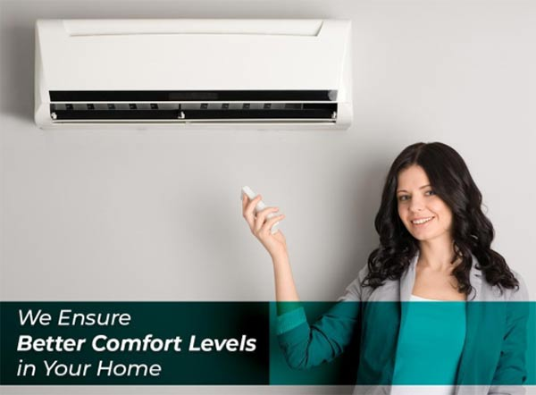 We Ensure Better Comfort Levels in Your Home
